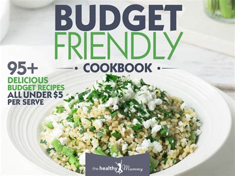 budget cookbook 103 delicious easy recipes that will cut your grocery bill in half feed 4 for 10 a meal books budget ebook membership the healthy mummy