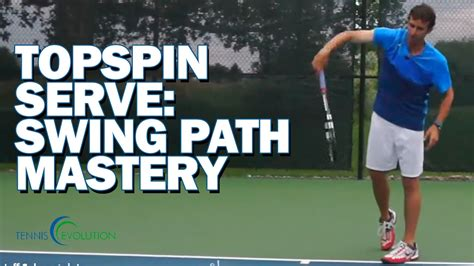 tennis serve swing path how to serve like a tennis pro tennis topspin serve