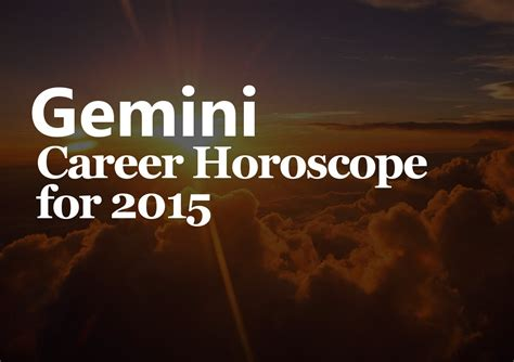 december horoscope gemini 2015 gemini career horoscope 2015