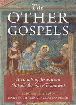 the bible by jesus gospels edition books the other gospels accounts of jesus from outside the new