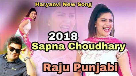 sapna choudhary punjabi songs haryanvi new song 2018 raju punjabi sapna choudhary new