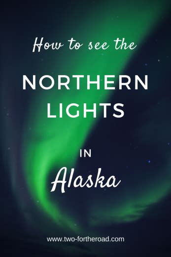 best of year to see northern lights in iceland the best way to see the northern lights in alaska