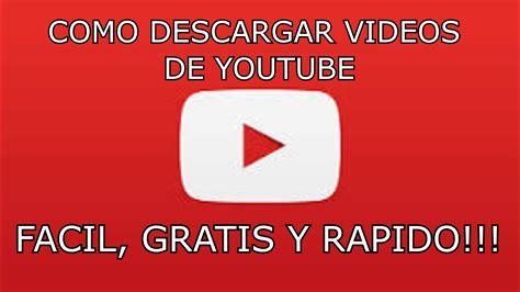 www descargar como descargar videos de youtube gratis facil y rapido