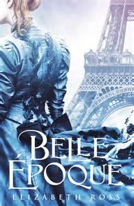 Belle Epoque belle epoque inspiration amp influences