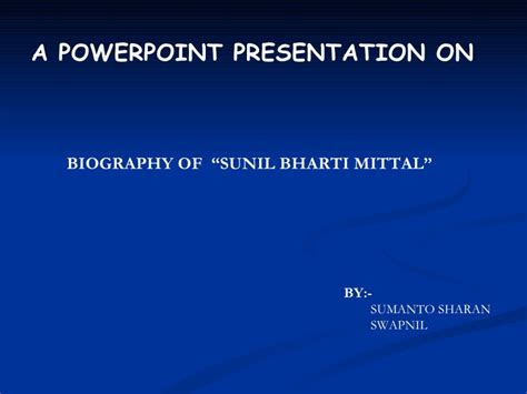 biography powerpoint sunil mittal biography