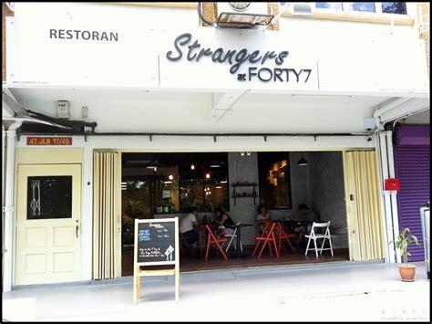 food lover section 17 strangers at 47 section 17 pj i m saimatkong