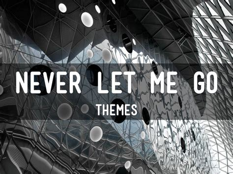 themes in the book never let me go never let me go by paula fernandez