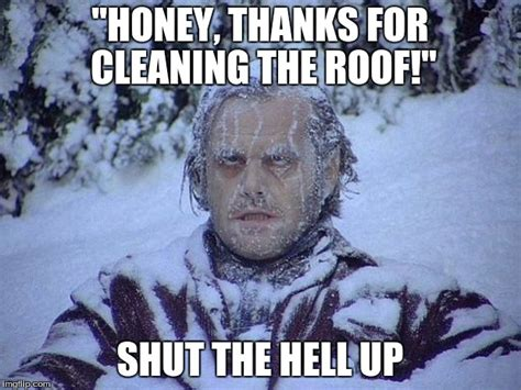 Shut The Hell Up Meme - jack nicholson the shining snow meme imgflip