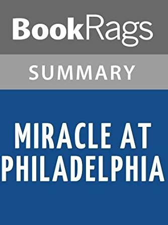 The Miracle Summary Summary Study Guide Miracle At Philadelphia By Catherine Drinker Bowen Ebook