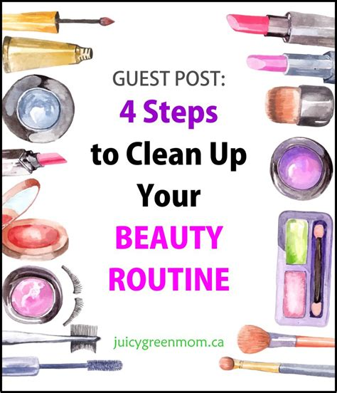 8 Steps To A Clean Up by 4 Steps To Clean Up Your Routine Guest Post