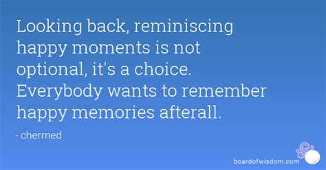 images of quotes looking back reminiscing happy moments is not optional