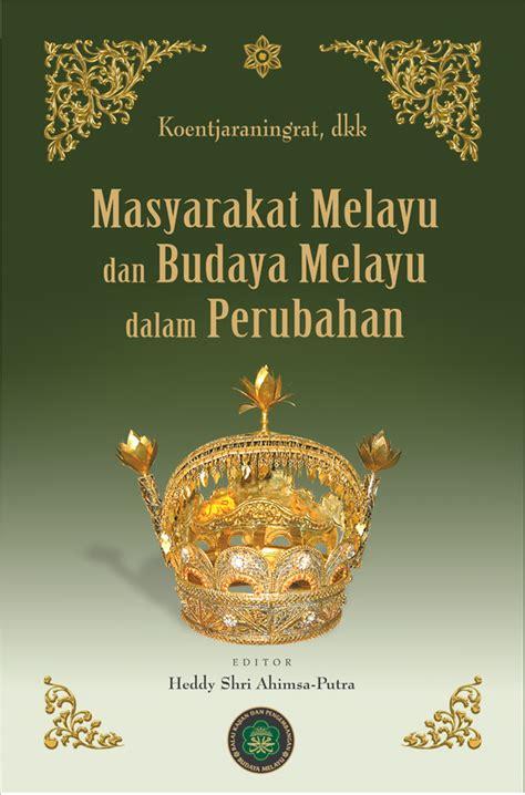 Budaya Nusantara Kajian Konsep Mandala masyarakat melayu dan budaya melayu dalam perubahan adicita karya nusa