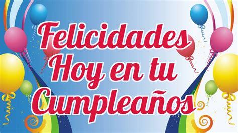 imagenes para felicitar cumpleaños en facebook felicidades hoy en tu cumplea 241 os palabras para dedicarte