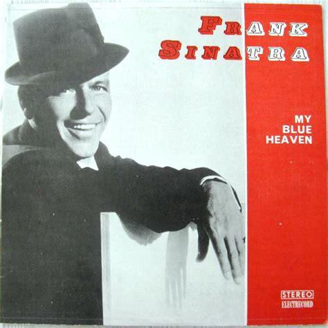 frank sinatra my blue heaven vinyl frank sinatra my blue heaven vinyl romania 0 discogs