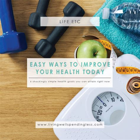 Ways To Improve Your Health Today easy ways to improve your health today simple health goals