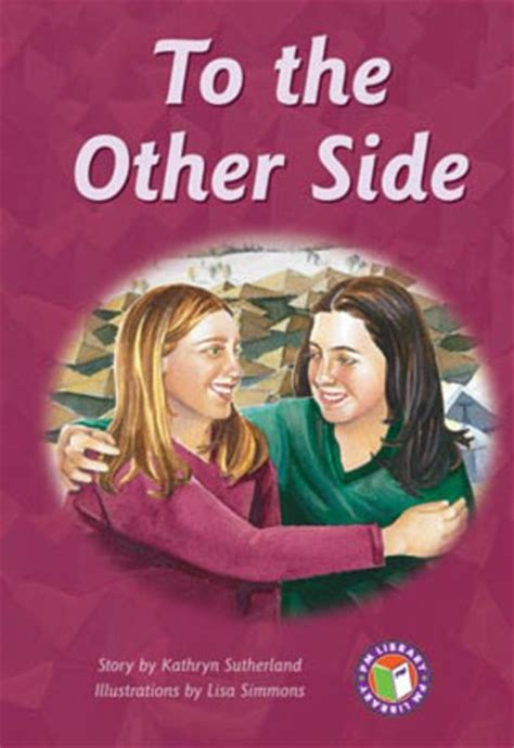 the other side picture book pm sapphire to the other side pm chapter books level 30