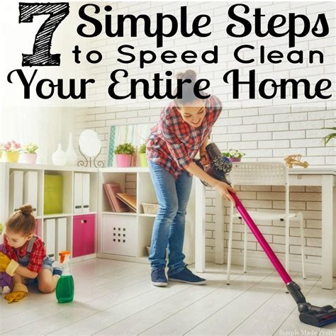 7 simple steps to speed clean your entire home simple