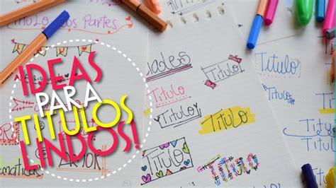 formas de decorar titulos como hacer t 237 tulos decora tus cuadernos
