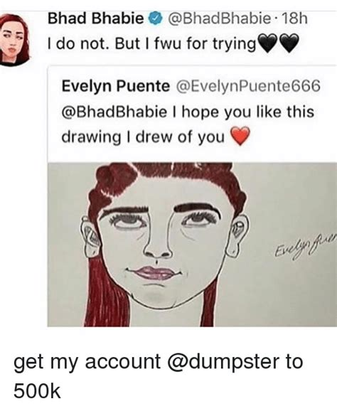 If I Drew You A Picture by Bhad Bhabie Bhadbhabie 18h I Do Not But I Fwu For Trying