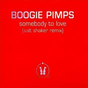 testo somebody to testi somebody to saltshaker remix boogie pimps