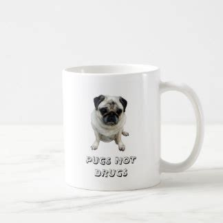 pugs not drugs mug pugs not drugs gifts t shirts posters other gift ideas zazzle