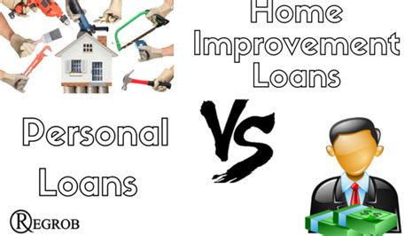home improvement loan or personal loan which one is better