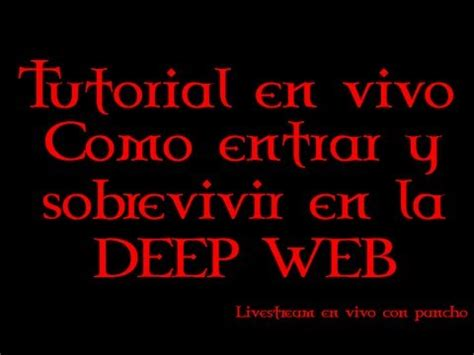 tutorial deep web links tutorial como entrar y sobrevivir en la deep web youtube
