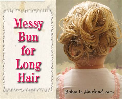 messy bun for long hair messy bun for long hair video babes in hairland