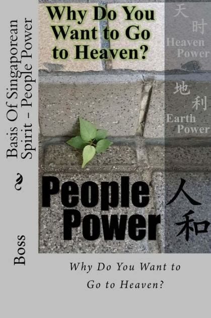 libro why did the heavens basis of singaporean spirit people power b w why do you want to go to heaven by boss