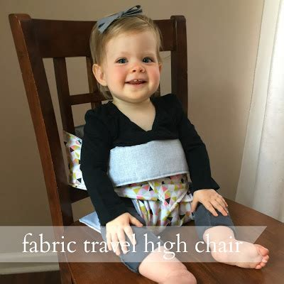 pattern for fabric travel high chair live a little wilder fabric travel high chair diy tutorial