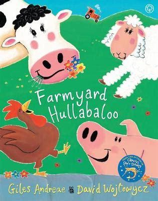 farmyard hullabaloo 1841215635 farmyard hullabaloo by giles andreae 9781841215631