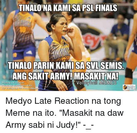 Volleyball Memes - tinalona kami sapsl finals tinaloparin kami sasvlsemis angesakitarmy nai volleyball memes