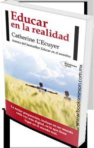 educar en la realidad 841625656x educar en la realidad de catherine l ecuyer paperblog