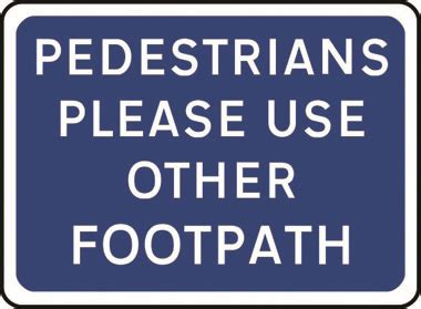 traffic pedestrians please use other footpath 1050 x