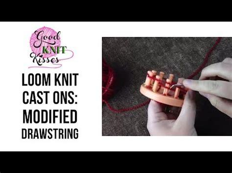 cast loom knitting loom knit modified drawstring cast on