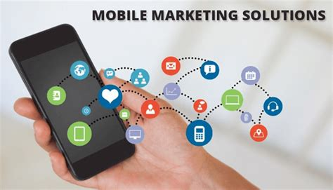 mobile marketing solutions types of mobile marketing solutions mobile marketing