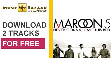 Never Gonna Leave This Bed by Never Gonna Leave This Bed Maroon 5 Mp3 Buy Tracklist