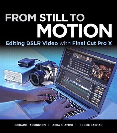 final cut pro editing editing dslr video with final cut pro x organizing your