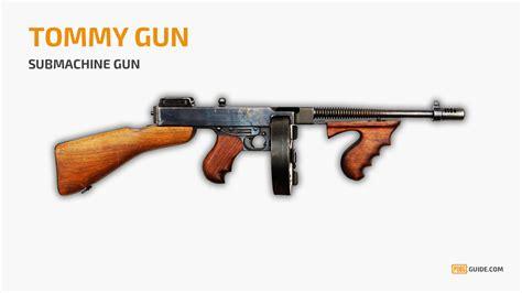 pubg best weapons tommy gun pubg guide