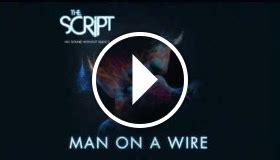 the script man on a wire mp the script man on a wire watch the video my games 4