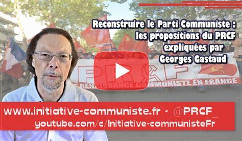 si鑒e du parti communiste fran軋is parti communiste georges gastaud explique les