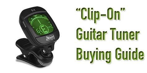 Tuner Gitar Clip On 5 best guitar tuners you can clip on