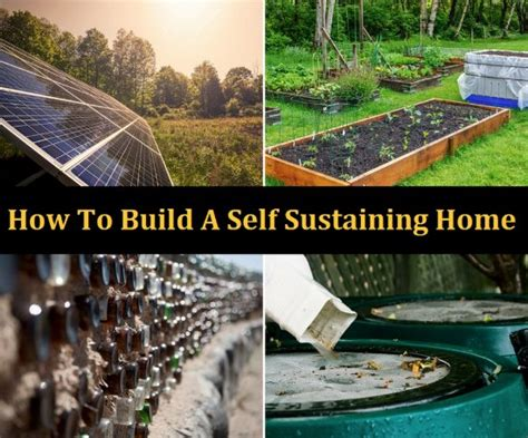 self sustaining homes how to build a self sustaining home