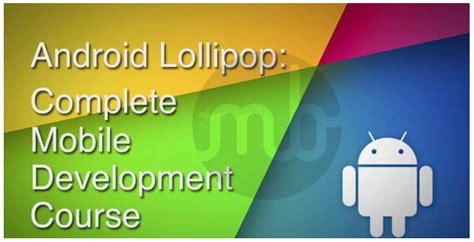 Exclusive Tutorial Belajar Android Development android lollipop complete development course free