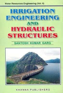 hydraulic structures fourth edition books book irrigation engineering and hydraulic structures by