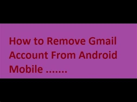 remove gmail account from android delete gmail acc from android