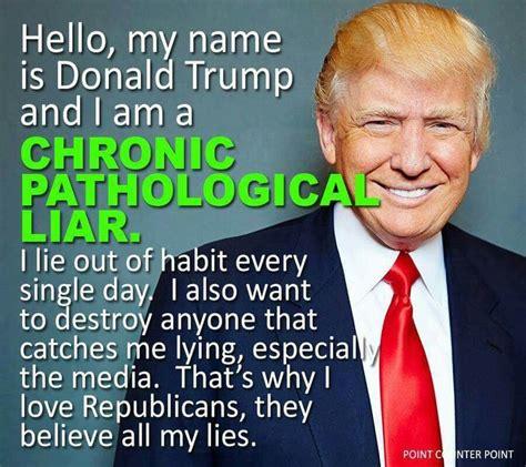 Compulsive Liar Memes - con trump pathological liar donaldtrump trump memes