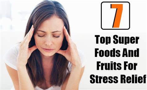 7 Best Foods For Stress Relief by Top 7 Foods And Fruits For Stress Relief Diy
