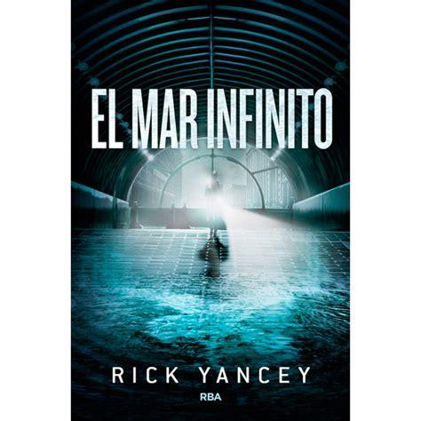 el mar infinito 8427208278 el mar infinito la quinta ola 2 rick yancey libros el corte ingl 233 s