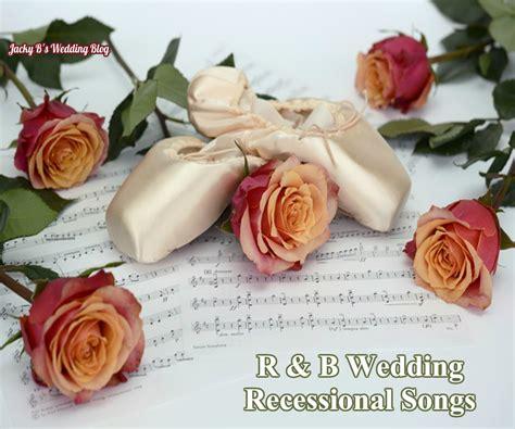 Wedding Recessional Song List by R B Wedding Ceremony Recessional Songs On Wedding Dj